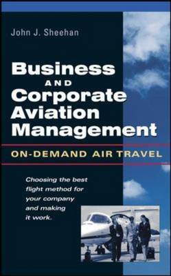 Business and Corporate Aviation Management: On-demand Air Travel (Hardback)