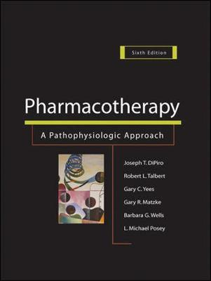 Pharmacotherapy: A Pathophysiologic Approach (Hardback)