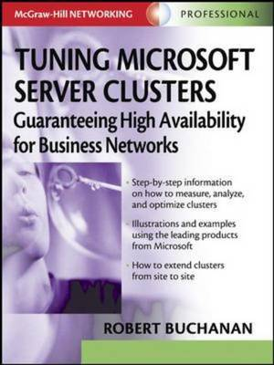Tuning Microsoft Server Clusters: Guaranteeing High Availability for Business Networks - Networking Series (Hardback)