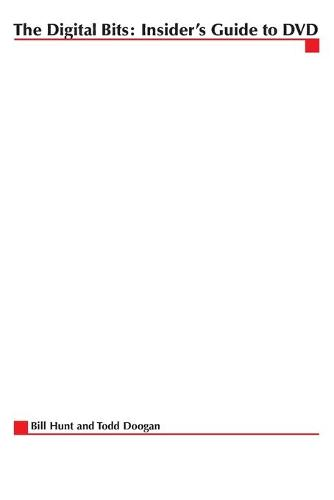 The Digital Bits: Insider's Guide to DVD - Digital Video and Audio (Paperback)