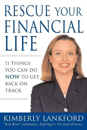 Rescue Your Financial Life: 11 Things You Can Do Now to Get Back on Track (Paperback)