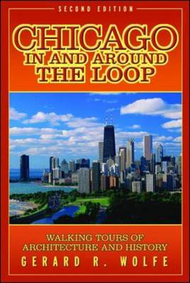 Chicago in and Around the Loop: Walking Tours of Architecture and History (Paperback)