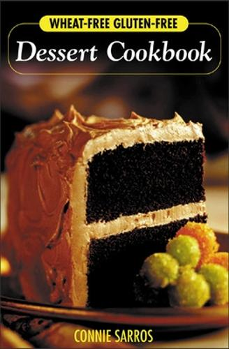 Wheat-Free, Gluten-Free Dessert Cookbook (Paperback)