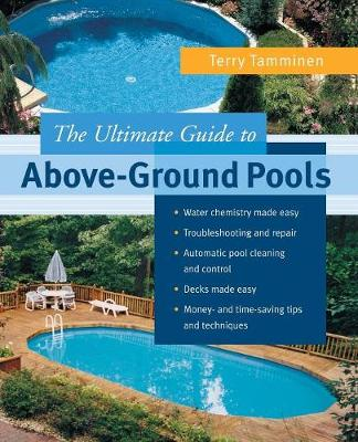 ULTIMATE GUIDE TO ABOVE-GROUND POOLS (Paperback)