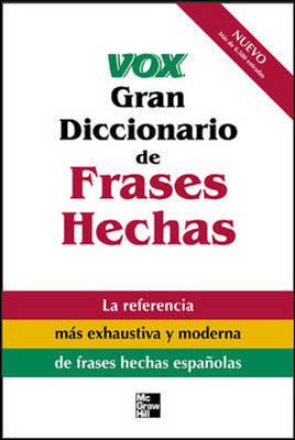Vox Gran Diccionario De Frases Hechas: Vox Dictionary of Spanish Idioms (Hardback)