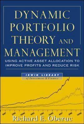 Dynamic Portfolio Theory and Management: Using Active Asset Allocation to Improve Profits and Reduce Risk (Hardback)