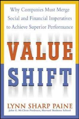 Value Shift: Why Companies Must Merge Social and Financial Imperatives to Achieve Superior Performance (Paperback)