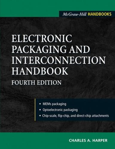 Electronic Packaging and Interconnection Handbook 4/E (Hardback)