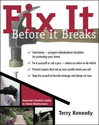 Fix it Before it Breaks: A Seasonal Guide to Home Maintenance (Paperback)
