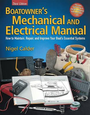 Boatowner's Mechanical and Electrical Manual: How to Maintain, Repair, and Improve Your Boat S Essential Systems (Hardback)