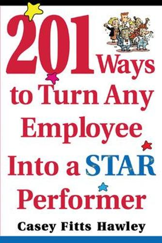 201 Ways to Turn Any Employee Into a Star Player (Paperback)