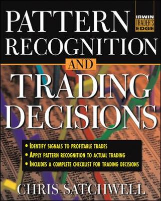 Pattern Recognition and Trading Decisions - McGraw-Hill Trader's Edge Series (Hardback)