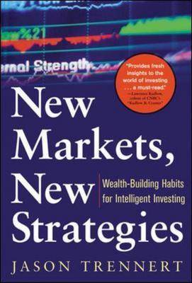 New Markets, New Strategies: Wealth-Building Habits for Intelligent Investing (Hardback)