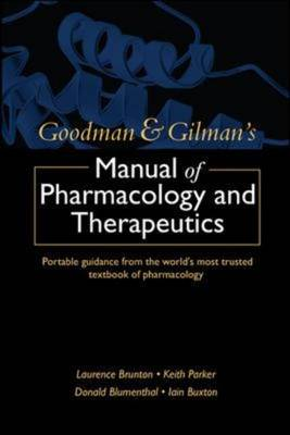 Goodman and Gilman's Manual of Pharmacology and Therapeutics (Paperback)