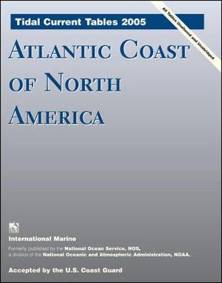 Tidal Current Tables 2005: Atlantic Coast of North America (Paperback)