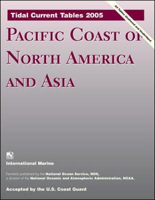 Tidal Current Tables 2005: Pacific Coast of North America and Asia (Paperback)