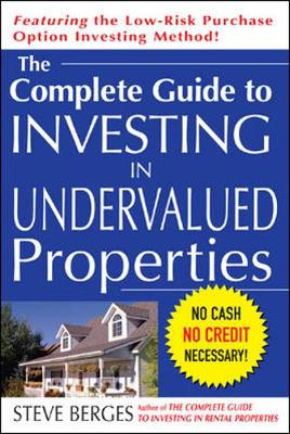The Complete Guide to Investing in Undervalued Properties (Paperback)