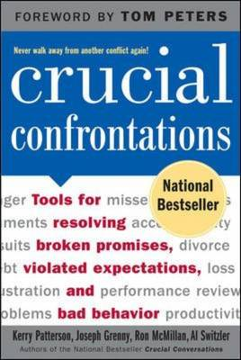 Crucial Confrontations: Tools for Talking About Broken Promises, Violated Expectations, and Bad Behavior (Paperback)