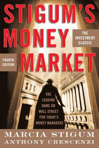 Stigum's Money Market, 4E (Hardback)