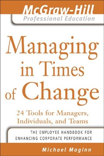 Managing in Times of Change - The McGraw-Hill Professional Education Series (Paperback)