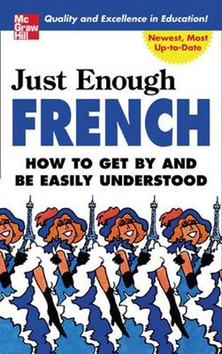 Just Enough French - Just Enough Phrasebook Series (Paperback)