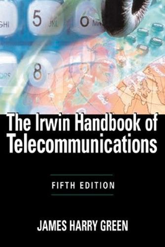 The Irwin Handbook of Telecommunications, 5E (Hardback)