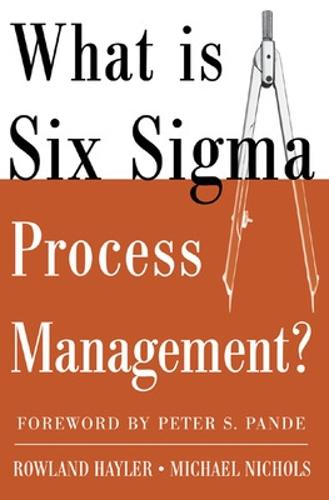 What is Six Sigma Process Management? (Paperback)