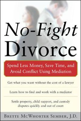 No-fight Divorce: Save Money, Time, and Conflict Using Mediation (Paperback)