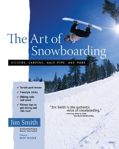 The Art of Snowboarding: Kickers, Carving, Half-Pipe, and More (Paperback)