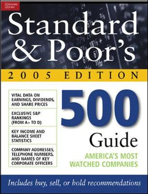 Standard and Poor's 500 Guide 2005: America's Most Watched Companies: 2005 Edition (Paperback)