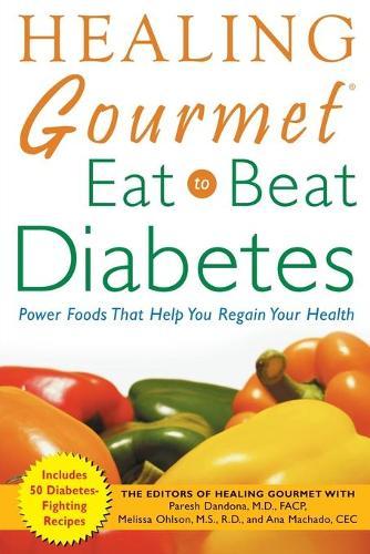 """""""Healing Gourmet"""" Eat to Beat Diabetes (Paperback)"""