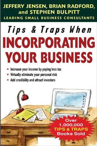 Tips & Traps When Incorporating Your Business - Tips and Traps (Paperback)