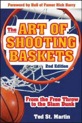 The Art of Shooting Baskets: From the Free Throw to the Slam Dunk (Paperback)