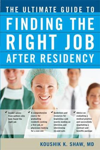 The Ultimate Guide to Finding the Right Job After Residency (Paperback)