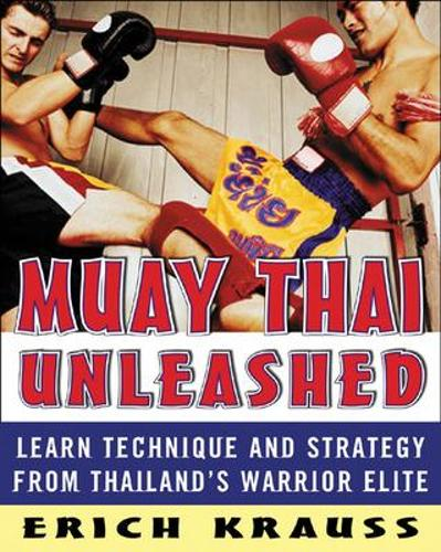 Muay Thai Unleashed (Paperback)
