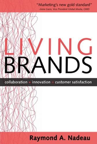 Living Brands: Collaboration + Innovation = Customer Fascination (Hardback)