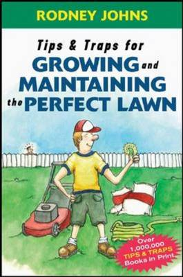 Tips and Traps for Growing and Maintaining the Perfect Lawn - Tips and Traps (Paperback)