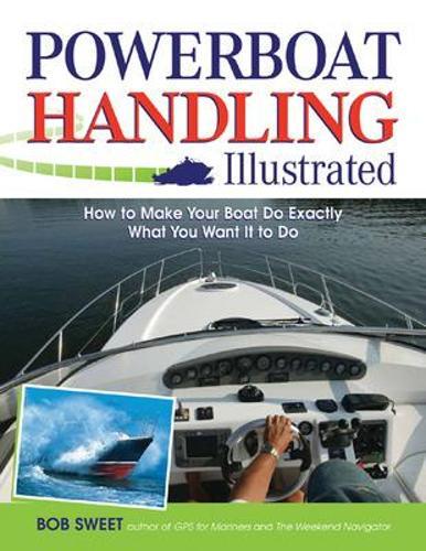 Powerboat Handling Illustrated (Paperback)