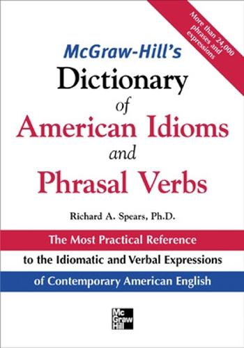 McGraw-Hill's Dictionary of American Idoms and Phrasal Verbs - McGraw-Hill ESL References (Paperback)