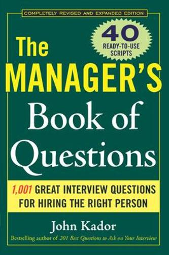 The Manager's Book of Questions: 1001 Great Interview Questions for Hiring the Best Person (Paperback)