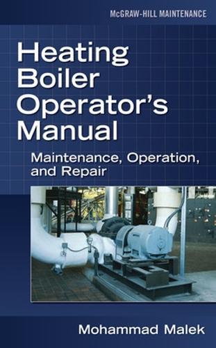Heating Boiler Operator's Manual: Maintenance, Operation, and Repair (Hardback)