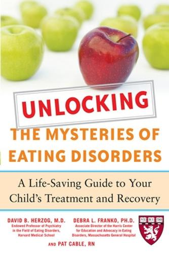 Unlocking the Mysteries of Eating Disorders - Harvard Medical School Guides (Paperback)