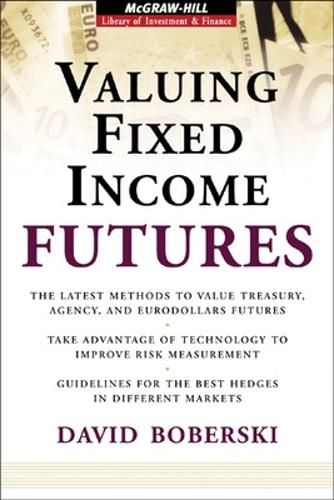 Valuing Fixed Income Futures - McGraw-Hill Library of Investment and Finance (Hardback)