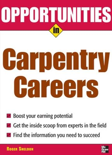 Opportunities in Carpentry Careers - Opportunities in...Series (Paperback)
