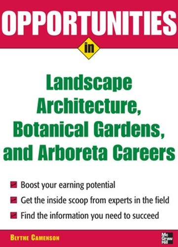 Opportunities in Landscape Architecture, Botanical Gardens and Arboreta Careers - Opportunities in...Series (Paperback)