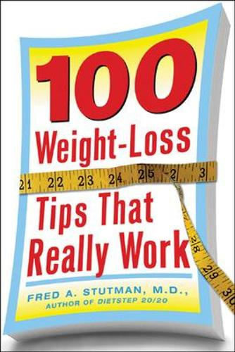 100 Weight-Loss Tips that Really Work (Paperback)