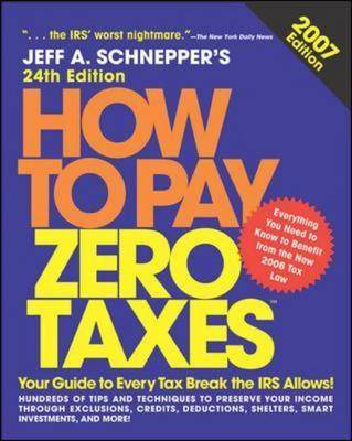 How to Pay Zero Taxes 2007 (Paperback)