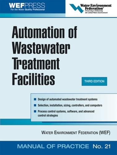 Automation of Wastewater Treatment Facilities - MOP 21 (Hardback)