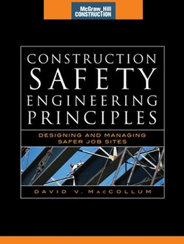 Construction Safety Engineering Principles (McGraw-Hill Construction Series) (Hardback)