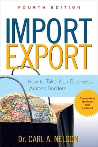 Import/Export: How to Take Your Business Across Borders (Paperback)